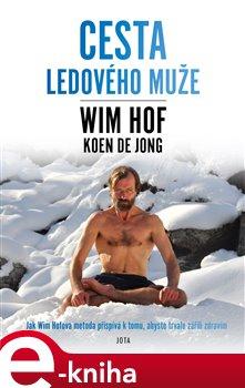 Wim Hof. Cesta Ledového muže