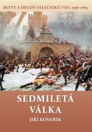 SEDMILETÁ VÁLKA - BITVY A OSUDY VÁLEČNÍKŮ VIII.1576-1763