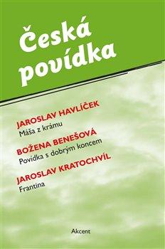Obálka titulu Česká povídka (Máša z krámu, Povídka s dobrým koncem, Frantina)