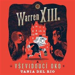 Warren XIII. a Vševidoucí oko, CD - Tania del Rio
