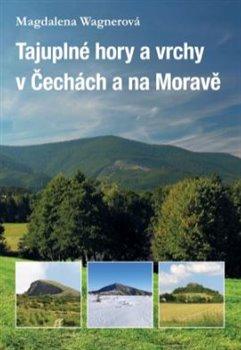 Obálka titulu Tajuplné hory a vrchy v Čechách a na Moravě