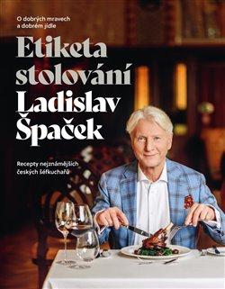 Obálka titulu Etiketa stolování - O dobrých mravech a gastronomii