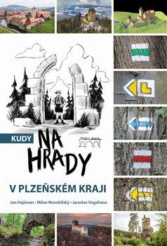 Obálka titulu Kudy na hrady v Plzeňském kraji