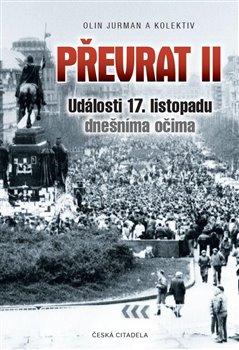 Obálka titulu Převrat II - Události 17. listopadu dnešníma očima