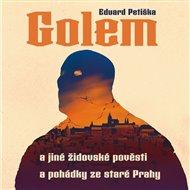 Golem a jiné židovské pověsti a pohádky ze staré Prahy