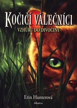 Obálka titulu Kočičí válečníci 1 - Vzhůru do divočiny