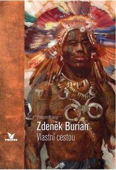 Obálka titulu Zdeněk Burian - Vlastní cestou