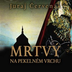 Mrtvý na Pekelném vrchu, CD - Juraj Červenák