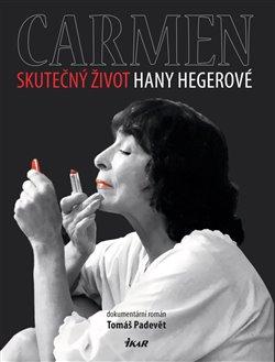 Obálka titulu Carmen – Skutečný život Hany Hegerové