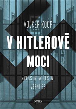 Obálka titulu V Hitlerově moci. Zvláštní a