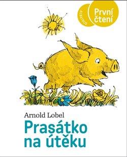Prasátko na útěku - Arnold Lobel