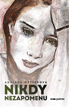 Nikdy nezapomenu - Adriana Wetterová