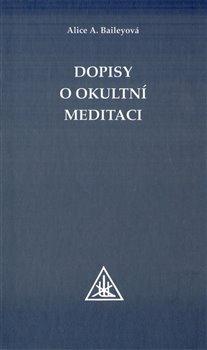 Obálka titulu Dopisy o okultní meditaci