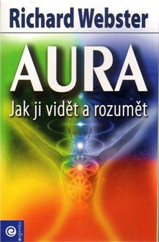 Obálka titulu Aura - Jak ji vidět a rozumět