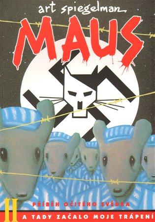 Kniha Maus II A tady začalo moje trápení (Art Spiegelman)