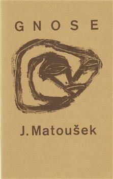 Jaroslav Matoušek – Gnose