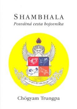 Obálka titulu Shambhala: posvátná cesta bojovníka
