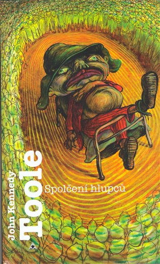 Spolčení hlupců - John Kennedy Toole | Booksquad.ink