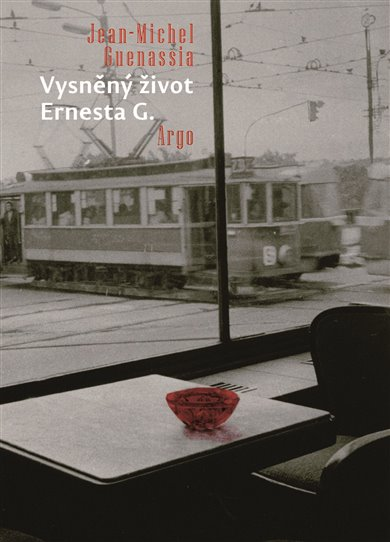 Jean-Michel Guenassia: Vysněný život Ernesta G.