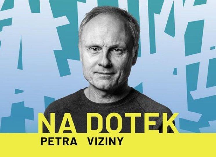 Na dotek Petra Viziny - tentokrát s Miřenkou Čechovou