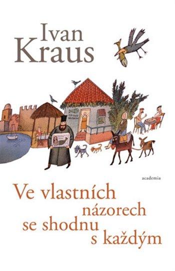 Bratři Krausové toho mají společného možná víc,ale jedno je prokazatelné. Když mají názor, nebojí se ho říct. Nekryjí si při sdílení svých názorů záda. Může si o tom kdo chce myslet co chce, ale nedá se vyloučit, že to je někomu sympatické. Nově vydaná kniha Ivana Krause Ve vlastních názorech se shodnu s každým je takovým krausovským aforistickým knižním show,